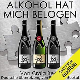Alkohol Hat Mich Belogen Titelbild