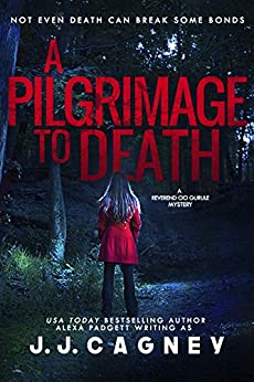 A Pilgrimage to Death (A Reverend Cici Gurule Mystery Book 2) by [J. J. Cagney]