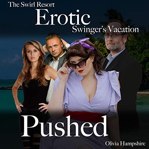 The Swirl Resort, Erotic Swinger's Vacation, Pushed  By  cover art