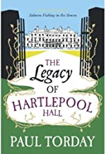 The Legacy Of Hartlepool Hall by Paul Torday - Paperback