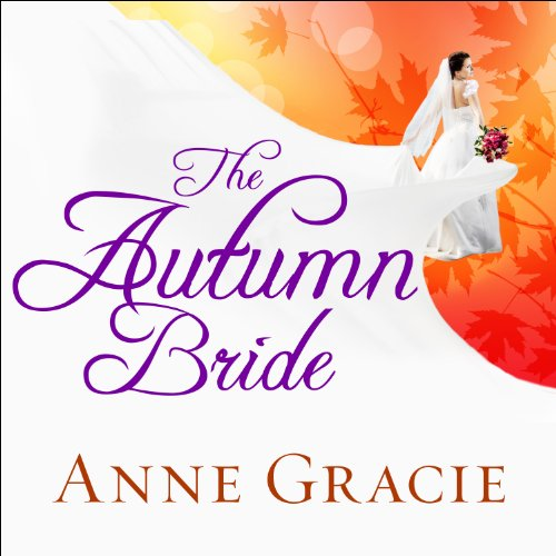 The Autumn Bride     Chance Sisters Romance Series, Book 1              By:                                                                                                                                 Anne Gracie                               Narrated by:                                                                                                                                 Alison Larkin                      Length: 10 hrs and 54 mins     22 ratings     Overall 4.6