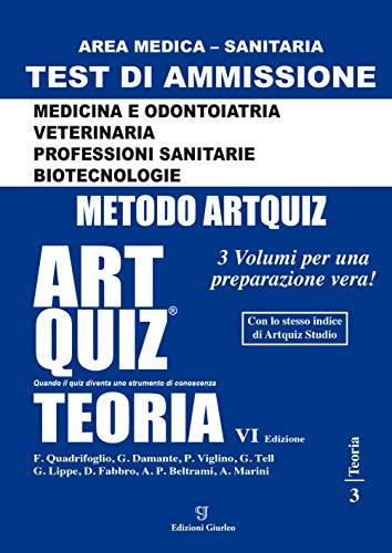 Artquiz Teoria. VI Edizione. Test di ammissione per Medicina, Odontoiatria, Veterinaria, Professioni Sanitarie e Biotecnologie