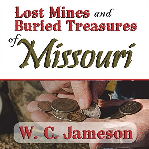Lost Mines and Buried Treasures of Missouri audiobook cover art