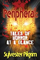 Peripheral: Tales of Horror at a Glance