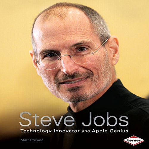 Steve Jobs: Technology Innovator and Apple Genius cover art