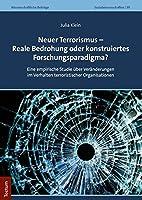 Neuer Terrorismus - Reale Bedrohung oder konstruiertes Forschungsparadigma?: Eine empirische Studie ber Vernderungen im Verhalten terroristischer Organisationen