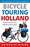 Bicycle Touring Holland: With Excursions Into Neighboring Belgium and Germany (Cycling Resources) by Katherine Widing (2012-05-05)