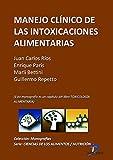 Manejo clínico de las intoxicaciones alimentarias ( Este capitulo pertenece al libro Toxicología alimentaria )