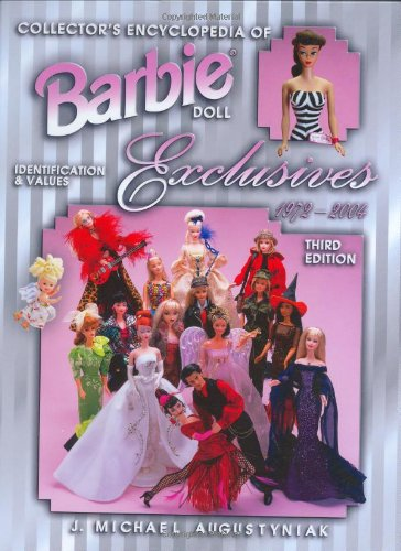 Collector's Encyclopedia of Barbie Doll Exclusives 1972-2004: Identification & Values (Collector's Encyclopedia...