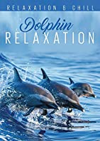 Relax: Dolphin Relaxation [DVD]