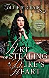 The Art of Stealing a Duke's Heart: Historical Regency Romance (Thieves of Desire Book 1)