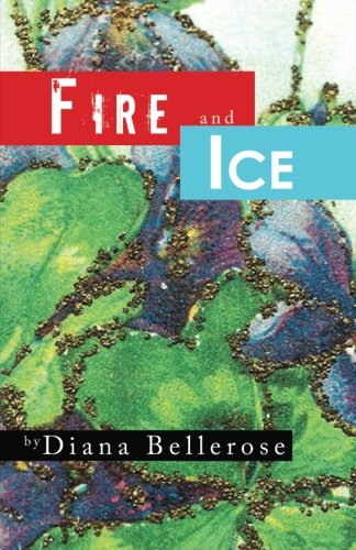 Book: Fire and Ice by Dianna Bellerose