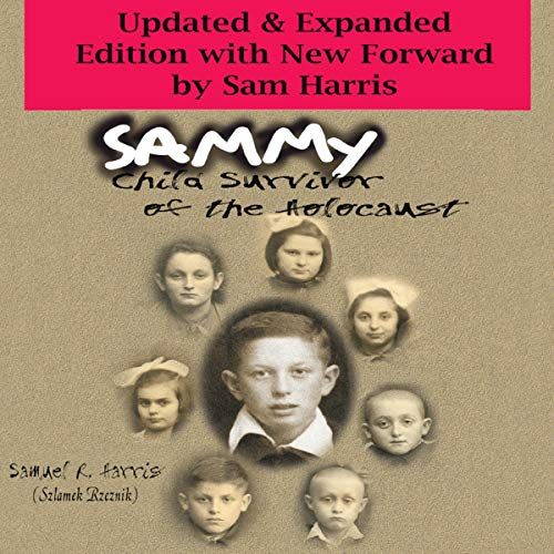 Sammy: Child Survivor of the Holocaust     Updated & Expanded Edition with New Foreword by Sam Harris              By:                                                                                                                                 Samuel Harris                               Narrated by:                                                                                                                                 Alex Freeman                      Length: 2 hrs and 36 mins     Not rated yet     Overall 0.0