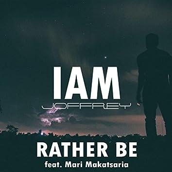 Rather Be (feat. Mari Makatsaria)