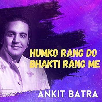 Humko Rang Do Bhakti Rang Me