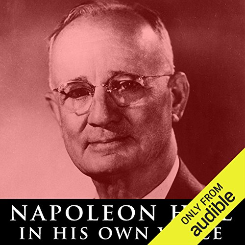 Napoleon Hill in His Own Voice audiobook cover art