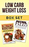 Low Carb Weight Loss Box Set: Primal Paleo: A Beginners guide to Lose Weight, Detox, Improve Health & Ketogenic Kickstart: A Beginners Guide to Low Carb ... Low Carb Weight Loss, Caveman Diet)