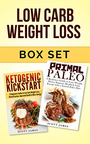 Low Carb Weight Loss Box Set: Primal Paleo: A Beginners guide to Lose Weight, Detox, Improve Health & Ketogenic Kickstart: A Beginners Guide to Low Carb ... Weight Loss, Caveman Diet) (English Edition)