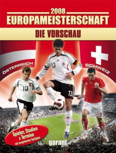 Europameisterschaft 2008 - Die Vorschau