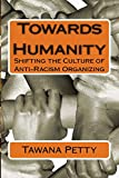 Towards Humanity: Shifting the Culture of Anti-Racism Organizing