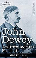 John Dewey: An Intellectual Portrait by Sidney Hook(2008-12-01)
