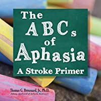 The ABCs of Aphasia: A Stroke Primer