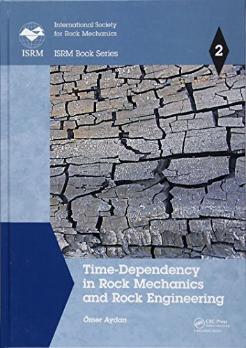 Time-Dependency in Rock Mechanics and Rock Engineering (ISRM Book Series)