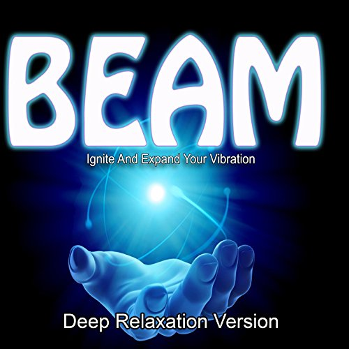 3d Sound Beam Guided Meditation Ignite and Expand Your Vibration Deep Relaxation Version