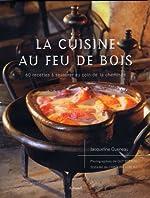 La cuisine au feu de bois de Jacqueline Queneau