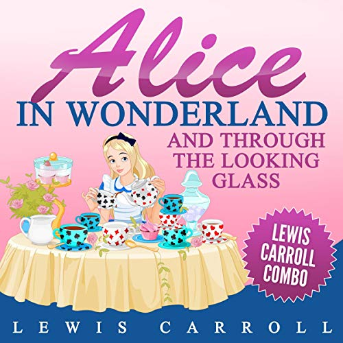 Page de couverture de Alice in Wonderland and Through the Looking Glass