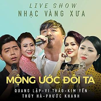 Liveshow Nhạc Vàng Xưa (Mộng Ước Đôi Ta)