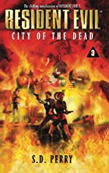 City of the Dead (Resident Evil #3): S.D. Perry