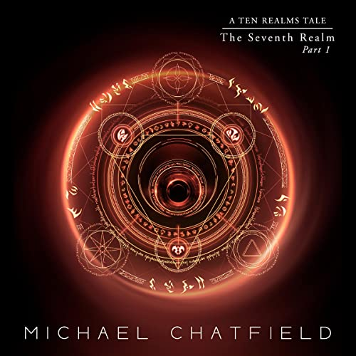 Seventh Realm Part 1 Audiobook By Michael Chatfield cover art