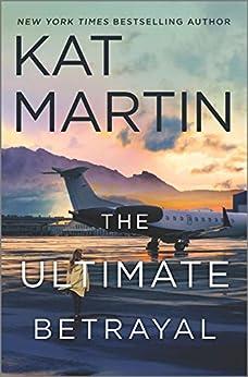 The Ultimate Betrayal (Maximum Security Book 3) by [Kat Martin]