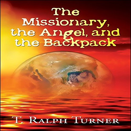 The Missionary, the Angel, and the Backpack audiobook cover art