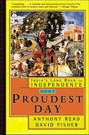 The Proudest Day – India′s Long Road to Independance