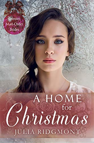 A Home for Christmas (Spinster Mail-Order Brides Book 17) by [Julia Ridgmont, V. McKevitt]