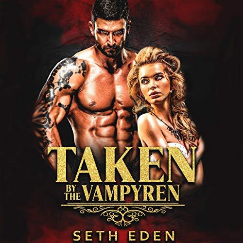 Taken by the Vampyren audiobook cover art
