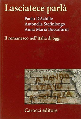 Lasciatece parlà. Il romanesco nell'Italia di oggi