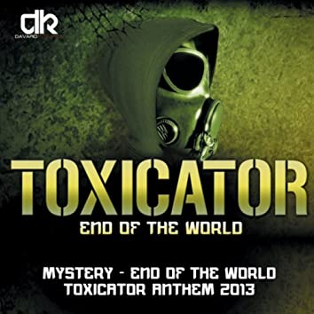 End of the World ( Toxicator Anthem 2013 )