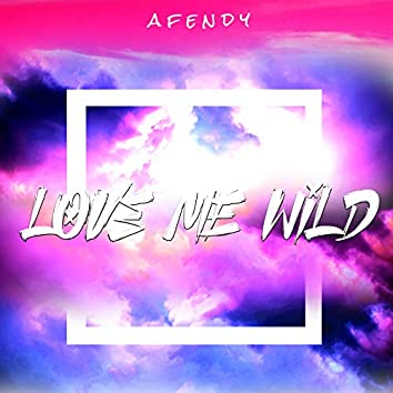 Love Me Wild
