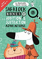 Sherlock Bones and the Addition and Subtraction Adventure: A KS2 home learning resource (The Sherlock Bones Practice Workbook)
