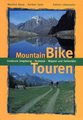 Mountainbike Touren: Innsbruck Umgebung - Stubaital - Wipptal und Seitentäler