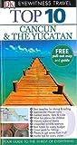 DK Eyewitness Top 10 Travel Guide: Cancun & The Yucatan by Nick Rider (16-Jan-2015) Paperback