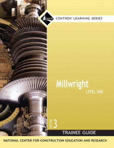 Millwright Level 1 Trainee Guide, Paperback (3rd Edition) (Nccer Contren Learning)