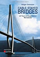 Cable-Stayed Bridges: 40 Years of Experience Worldwide by Holger Svensson(2012-07-02)