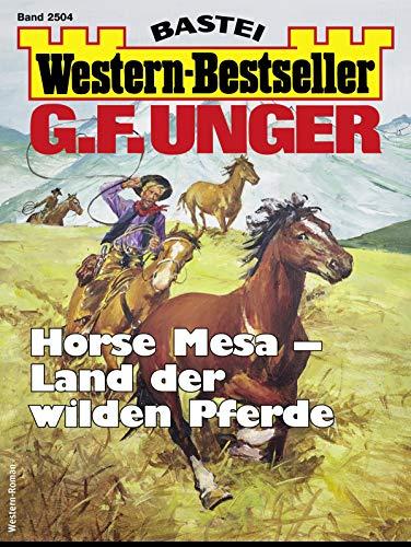 G. F. Unger Western-Bestseller 2504 - Western: Horse Mesa - Land der wilden Pferde (German Edition)