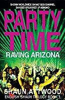 Party Time: Raving Arizona (English Shaun Trilogy)