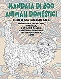 Mandala di 200 animali domestici - Libro da colorare - Australian Shepherds, Burmilla, Coton de Tulear, California Spangled, Lakeland Terrier, altri