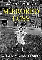 Mirrored Loss: A Yemeni Woman's Life Story